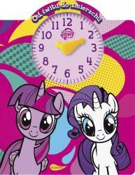 Egmont Książka z zegarem My Little Pony. Od świtu do zmierzchu.